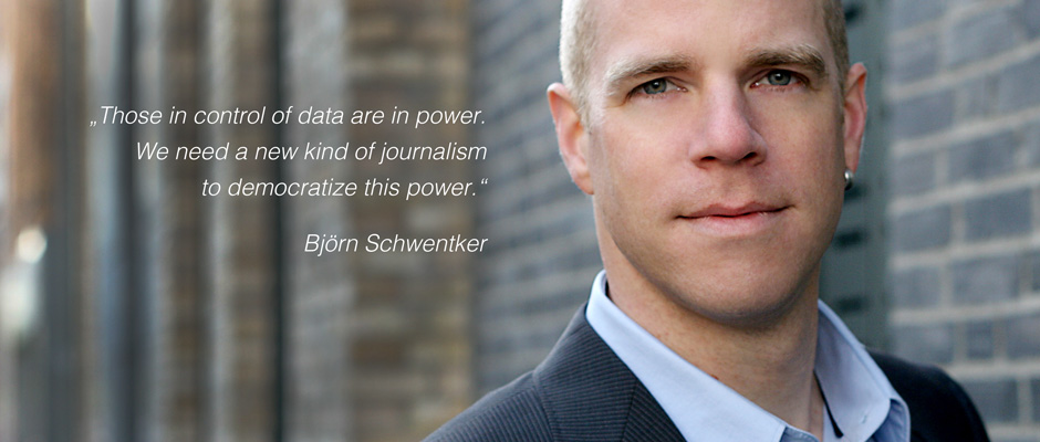 Portrait of Björn Schwentker: Those in control of data are in power. We need a new kind of journalism to democratize this power.